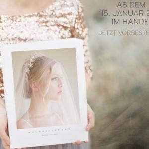 Das Warten hat ein Ende - Hochzeitswahn - Sei Inspiriert 2014 Buchankündigung und wir lassen die Korken knallen!